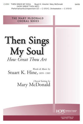 Then Sings My Soul (How Great Thou Art) - Hine/McDonald - SATB