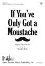 Santa Barbara Music - If Youve Only Got a Moustache - Cooper/Foster/Rotz - TB