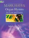 The Lorenz Corporation - Mark Hayes: Organ Hymns for Lent and Easter - Hayes/Gaspard - Organ 2-staff - Book