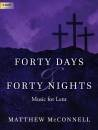 The Lorenz Corporation - Forty Days & Forty Nights: Music for Lent - McConnell - Organ 3-staff - Book