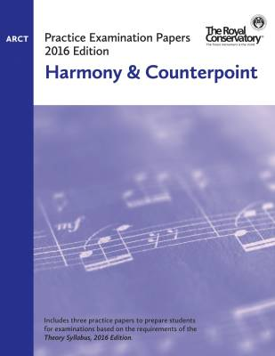 Practice Examination Papers 2016 Edition: ARCT Harmony & Counterpoint - Book