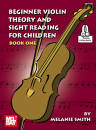 Mel Bay - Beginner Violin Theory and Sight Reading for Children, Book One - Smith - Book/Audio Online