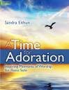 The Lorenz Corporation - A Time for Adoration: Inspiring Moments of Worship for Piano Solo  - Eithun - Book