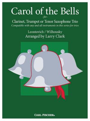 Carol of the Bells for Clarinet, Trumpet or Tenor Saxophone Trio - Wilhousky/Leontovich/Clark - Sheet Music