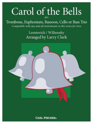 Carol of the Bells for Trombone, Euphonium, Bassoon, Cello or Bass Trio - Wilhousky/Leontovich/Clark - Sheet Music