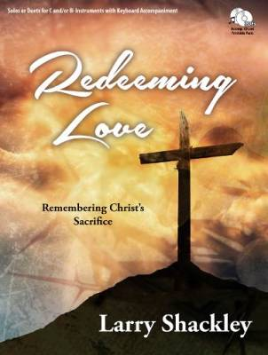 Redeeming Love: Remembering Christ's Sacrifice - Shackley - Bb/C Instruments - Book/CD-ROM