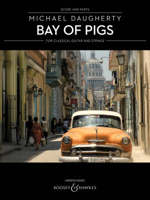 Bay of Pigs for Classical Guitar and Strings - Daugherty - Score and Parts