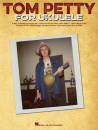 Hal Leonard - Tom Petty for Ukulele - Book
