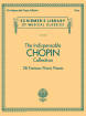 G. Schirmer Inc. - The Indispensable Chopin Collection: 28 Famous Piano Pieces - Book