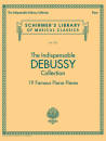 G. Schirmer Inc. - The Indispensable Debussy Collection: 19 Favorite Piano Pieces - Book