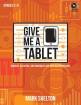 Heritage Music Press - Give Me a Tablet: Grooves, Activities, and Ensembles for Touchscreen Devices - Shelton - Book/CD-ROM