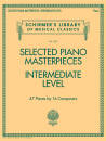 G. Schirmer Inc. - Selected Piano Masterpieces: Intermediate Level - Piano - Book