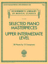 G. Schirmer Inc. - Selected Piano Masterpieces: Upper Intermediate Level - Piano - Book