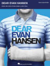 Hal Leonard - Dear Evan Hansen (Vocal Selections) - Pasek/Paul - Piano/Vocal/Guitar - Book