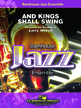 C.L. Barnhouse - And Kings Shall Swing - Neeck - Jazz Ensemble - Gr. 2.5