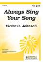 Heritage Music Press - Always Sing Your Song - Johnson - 2pt