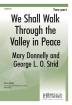 Heritage Music Press - We Shall Walk Through the Valley in Peace - Donnelly/Strid - 2pt