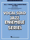 Hal Leonard - All I Want for Christmas Is You - Afanasieff/Carey - Murtha - Jazz Ensemble/Vocal Solo - Gr. 3-4
