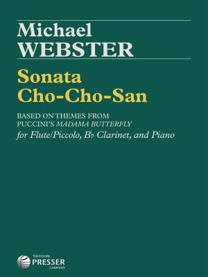 Sonata Cho-Cho-San based on themes from Puccini's Madama Butterfly - Webster - Flute/Bb Clarinet/Piano
