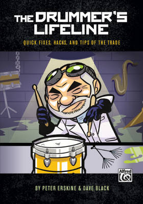 The Drummer's Lifeline:  Quick Fixes, Hacks, and Tips of the Trade - Erskine/Black - Drum Set - Book