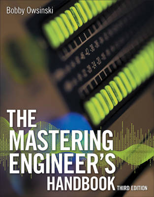 The Mastering Engineer's Handbook (Third Edition) - Owsinski - Textbook