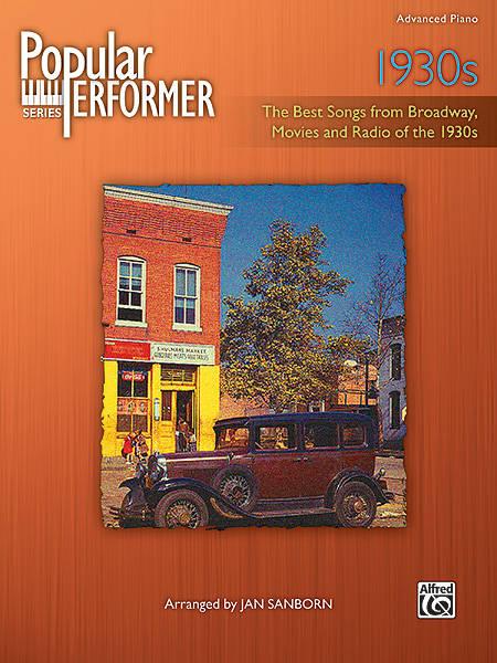 Alfred Publishing - Popular Performer: 1930s - Sanborn - Advanced Piano -  Book