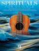 Hal Leonard - Spirituals for Ukulele: 28 Favorites to Strum & Sing - Book