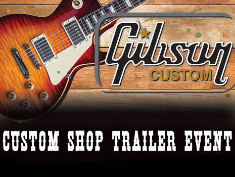 Gibson Custom Shop Trailer Event! - Various Locations