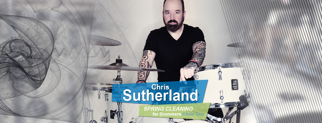 Spring Cleaning for Drummers with Chris Sutherland - Various Locations