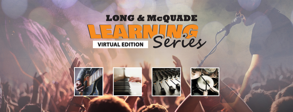 Long & McQuade Learning Series - Virtual Edition