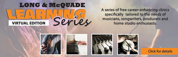 The Long & McQuade Learning Series - Virtual Edition!