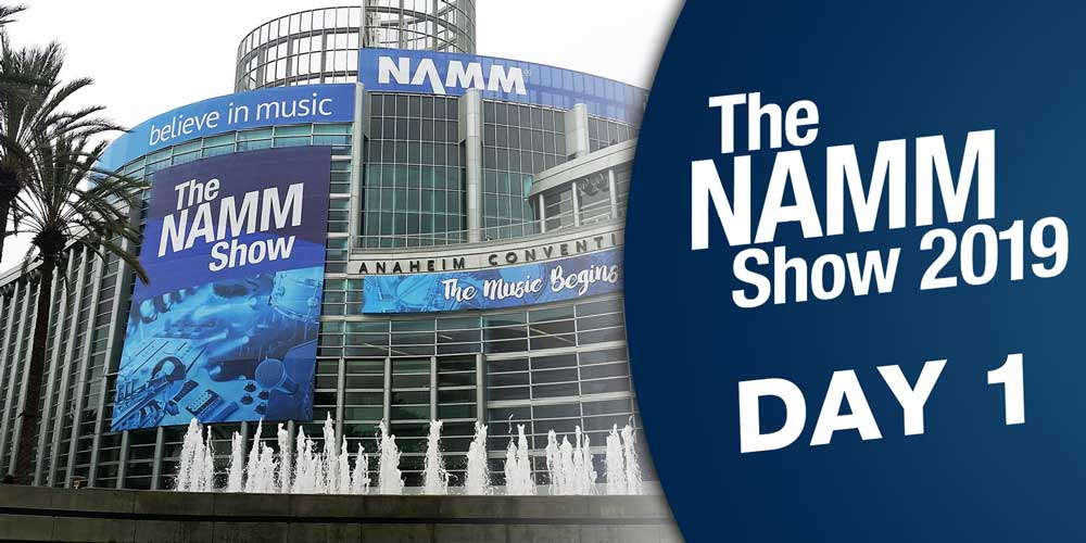 The NAMM Show 2019: Day 1
